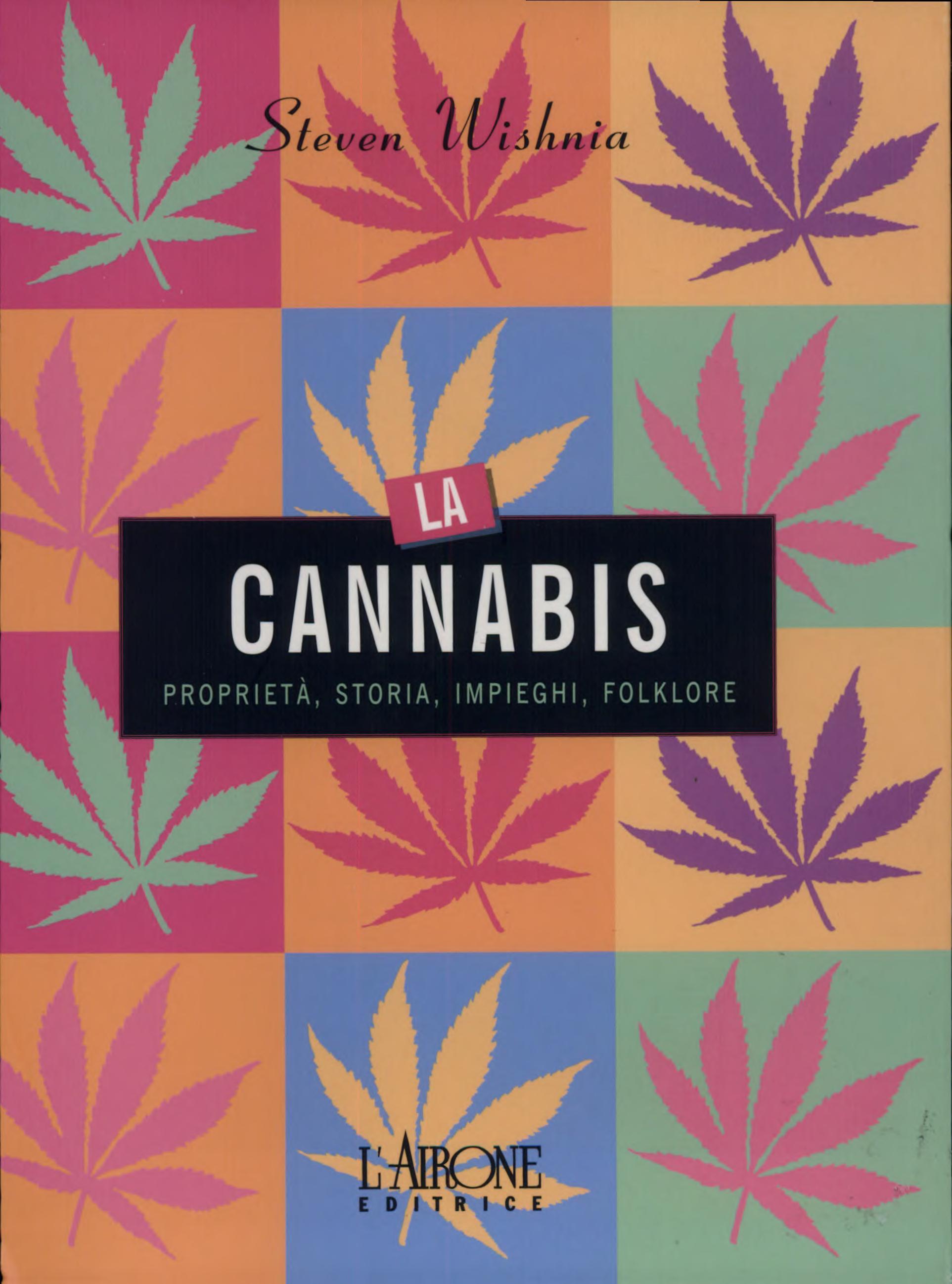 La cannabis  Propriet    storia  impieghi  folklore