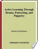 Active Learning Through Drama Podcasting And Puppetry Book PDF