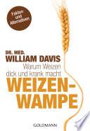 Weizenwampe  : Warum Weizen dick und krank macht