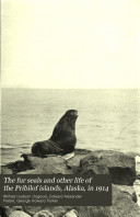 The Fur Seals and Other Life of the Pribilof Islands, Alaska, in 1914 ebook