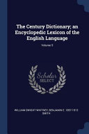 The Century Dictionary  an Encyclopedic Lexicon of the English Language  Volume 5