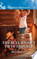 The Bull Rider S Twin Trouble Mills Boon Western Romance Spring Valley Texas Book 1