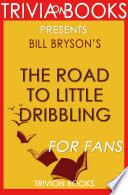 The Road to Little Dribbling by Bill Bryson (Trivia-On-Books)