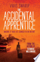 """The Accidental Apprentice"" by Vikas Swarup"