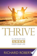 THRIVE—Eliminating Lack from Your Life