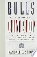Bulls in the China Shop and Other Sino-American Business Encounters