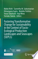 Fostering Transformative Change For Sustainability In The Context Of Socio Ecological Production Landscapes And Seascapes Sepls