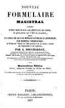 Nouveau Formulaire Magistral Précédé D'une Notice Sur Les Hôpitaux de Paris