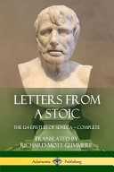 Letters from a Stoic  The 124 Epistles of Seneca   Complete