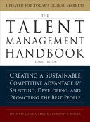 The Talent Management Handbook: Creating a Sustainable Competitive Advantage by Selecting, Developing, and Promoting the Best People [Pdf/ePub] eBook