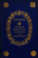 Whitaker s Peerage  Baronetage  Knightage and Companionage
