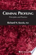 Criminal Profiling  : Principles and Practice