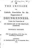 The Crusade, Or Catholic Association for the Suppression of Drunkenness ... Thirtieth Thousand