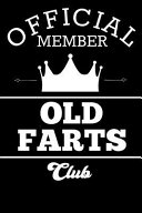 Official Member Old Farts Club  Funny Old Person Gift for Men and Women Retirement Office Book Notepad Notebook Composition and Journal Gratitude Diar