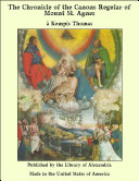 The Chronicle of the Canons Regular of Mount St. Agnes [Pdf/ePub] eBook