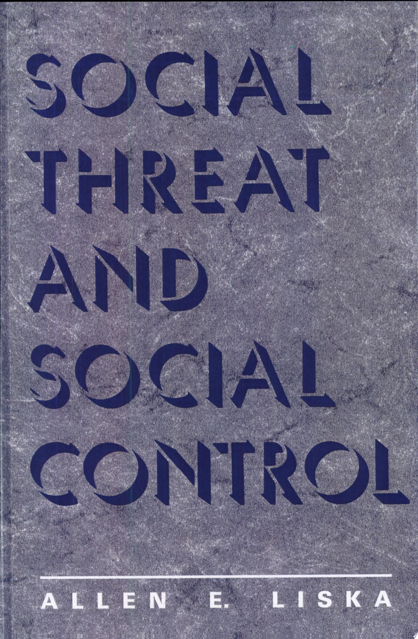 Social Threat and Social Control