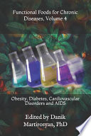 Functional Foods for Chronic Diseases  Volume 4  Obesity  Diabetes  Cardiovascular Disorders and AIDS