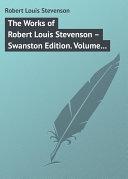 The Works of Robert Louis Stevenson     Swanston Edition