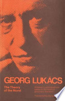 The Theory of the Novel, A Historico-philosophical Essay on the Forms of Great Epic Literature by Georg Lukacs,György Lukács PDF