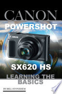 Canon Powershot Sx620 Hs: Learning the Basics