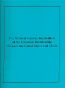 The National Security Implications of the Economic Relationship Between the United States and China