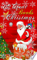 12 Great Books of Christmas  The Holy Night  The Chimes  The Elves and the Shoemaker  The Fir Tree  A MERRY CHRISTMAS  A Letter from Santa Claus  A Russian Christmas Party