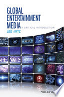Global Entertainment Media  A Critical Introduction Book
