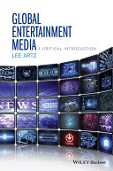 Global Entertainment Media  A Critical Introduction