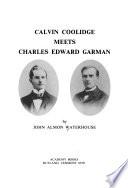 Calvin Coolidge Meets Charles Edward Garman