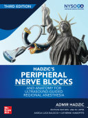 Hadzic s Peripheral Nerve Blocks and Anatomy for Ultrasound Guided Regional Anesthesia  3rd edition