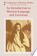 Companion to Russian Studies  Volume 2  An Introduction to Russian Language and Literature