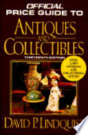 The Official Identification and Price Guide to Antiques and Collectibles