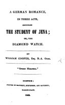 A German Romance, in three acts, entitled The Student of Jena; or, the Diamond watch ebook
