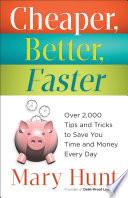 Cheaper, Better, Faster
