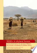 REDD+ in Dryland Forests  : Issues and Prospects for Pro-poor REDD in the Miombo Woodlands of Southern Africa
