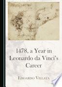1478  a Year in Leonardo da Vinci   s Career