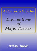 A Course in Miracles   Explanations of Major Themes