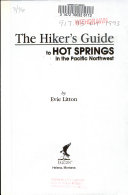 The Hiker s Guide to Hot Springs in the Pacific Northwest
