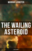 Read Online THE WAILING ASTEROID (Sci-Fi Classic) For Free