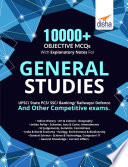 """10000+ Objective MCQs with Explanatory Notes for General Studies UPSC/ State PCS/ SSC/ Banking/ Railways/ Defence 2nd Edition"" by Disha Experts"