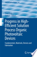 Progress in High Efficient Solution Process Organic Photovoltaic Devices Book