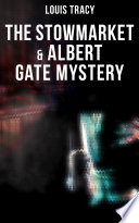 Download The Stowmarket & Albert Gate Mystery Book