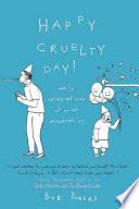 Happy Cruelty Day