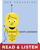 Pdf Doug Unplugged: Read & Listen Edition Telecharger