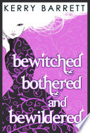 Bewitched  Bothered And Bewildered  Could It Be Magic   Book 1