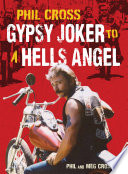 Phil Cross: Gypsy Joker to a Hells Angel