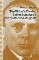 Writer's Divided Self In Bulgakov's The Master And Margarita