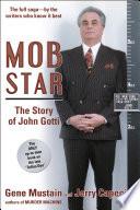 Mob Star  The Story of John Gotti