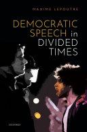 Democratic Speech in Divided Times [Pdf/ePub] eBook