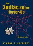 The Zodiac Killer Cover Up